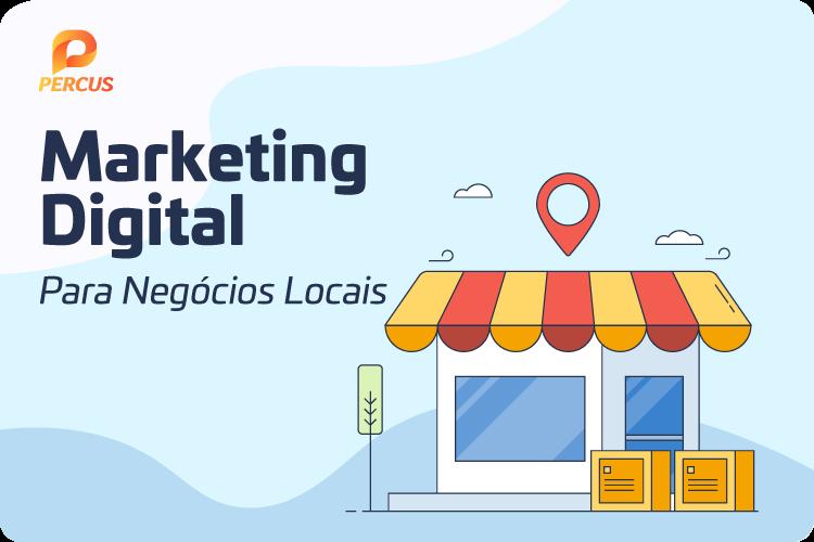 Estratégias de Marketing Digital para Negócios Locais